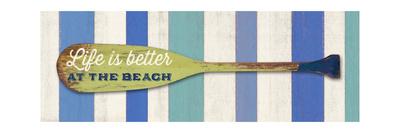 Life Is Betterat the Beach Prints by Sam Appleman