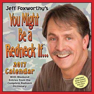 Jeff Foxworthy's You Might Be A Redneck If... - 2017 Boxed Calendar Kalendarze