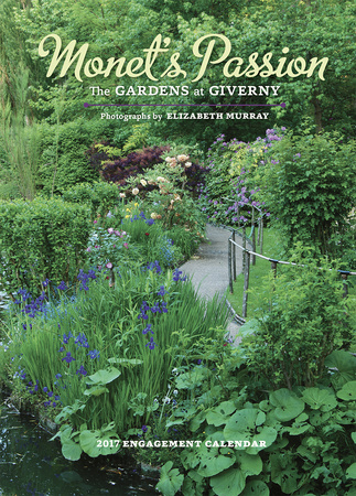 Monet's Passion: The Gardens at Giverny - 2017 Planner Kalendarze