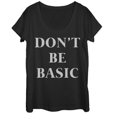 Womens: Don't Be Basic Scoop Neck T-shirts