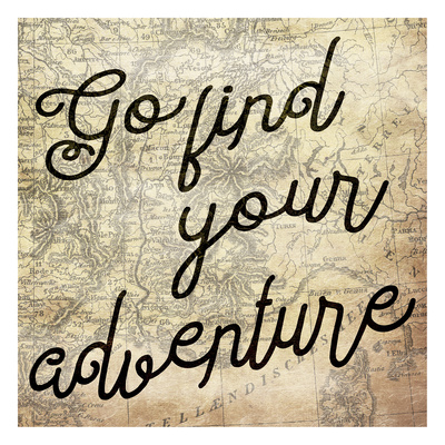 Go Find Your Adventure Posters by Jace Grey