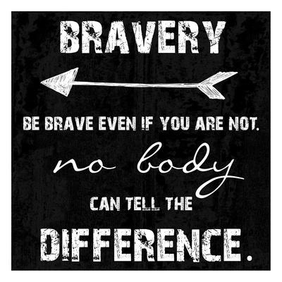 Be Brave Prints by Sheldon Lewis