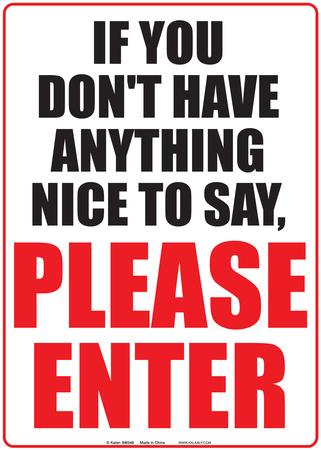 If You Do Not Have Anything Nice Tin Sign