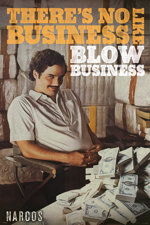 Narcos- No Business Like Posters