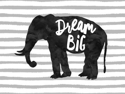 Dream Big Elephant Prints by Amy Brinkman