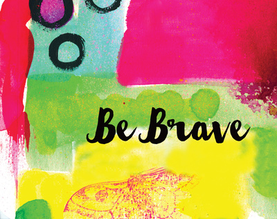 Be Brave Prints by Dworak Belinda