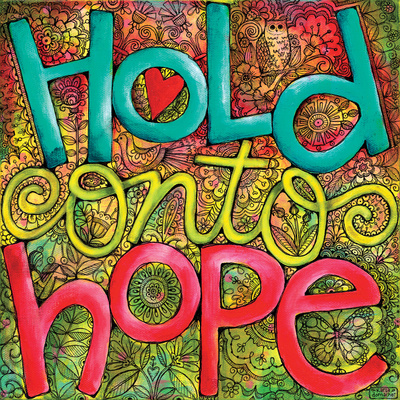 Hold Onto Hope Print by Dornacher Karla