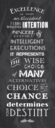 Excellence is Never an Accident Prints by Veruca Salt