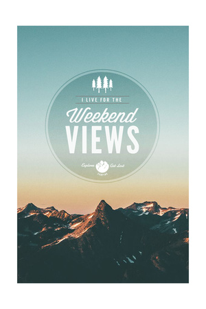 I Live for the Weekend Views Print by  Lantern Press