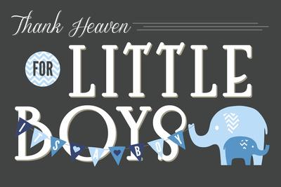 Thank Heaven for Little Boys Prints by  Lantern Press