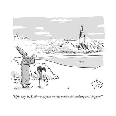 """""""Ugh, stop it, Dad—everyone knows you're not making that happen!"""" - New Yorker Cartoon Giclee Print by Farley Katz"""