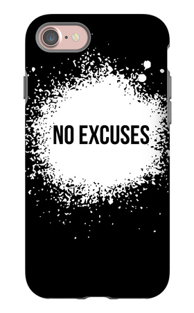 No Excuses Black iPhone 7 Case by  NaxArt