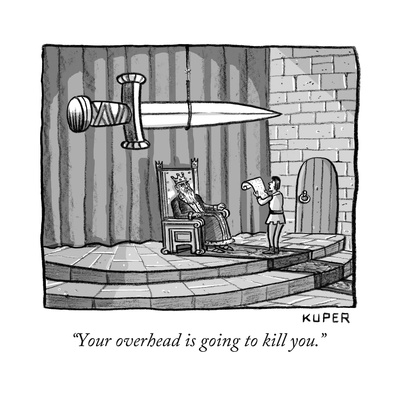 """""""Your overhead is going to kill you."""" - New Yorker Cartoon Giclee Print by Peter Kuper"""