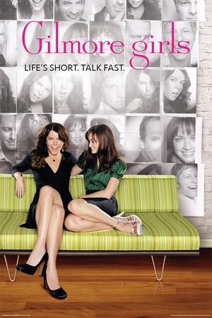 Gilmore Girls- Life's Short. Talk Fast. Poster