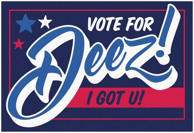 Vote For Deez! Poster