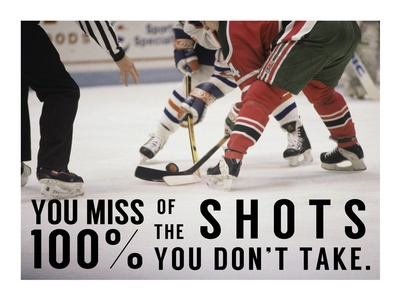You Miss 100% of the Shots You Don't Take Prints by  Sports Mania