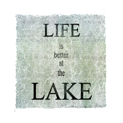 Life Is Better at the Lake Giclee Print by  LightBoxJournal