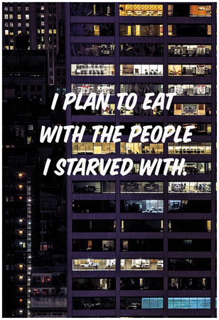 Eat With The Starved Prints