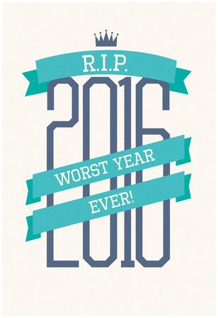 RIP 2016 Worst Year Ever Plakát