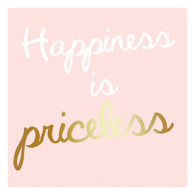 Priceless Happiness Posters by Jelena Matic