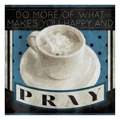 Happy And Pray Posters by Jace Grey