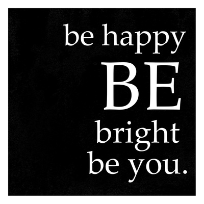 Be Happy Poster by Cynthia Alvarez
