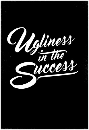 Ugliness in the Success Poster