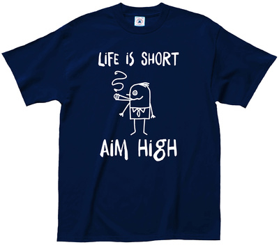 Life Is Short Aim High T-Shirt