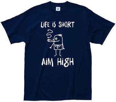 Life Is Short Aim High T-Shirt