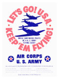 WWII, U.S. Army Air Corps, Let&#39;s Go Giclee Print