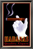 Habanas Quality Cigars Posters by Steve Forney