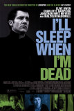 I'll Sleep When I'm Dead Posters