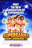 Superbabies: Baby Geniuses 2 Prints