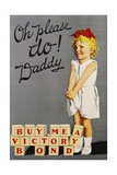 Oh Please Do! Daddy, Buy Me a Victory Bond Poster Giclee Print by Joseph Ernest Sampson