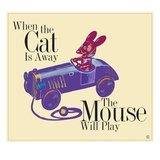 When the Cat&#39;s Away the Mouse Will Play Giclee Print by Steve Collier
