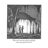 """""""Why won't you just admit you forgot where you parked the car"""" - New Yorker Cartoon Giclee Print by Harry Bliss"""