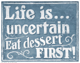Eat Dessert First Posters by J. Larson