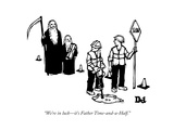 """We're in luckit's Father Time-and-a-Half."" - New Yorker Cartoon Premium Giclee Print by Drew Dernavich"