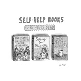 Self-Help Books for the Newly DeadThree parodies of famous self-he... - New Yorker Cartoon Premium Giclee Print by Roz Chast