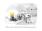 """Hold on—that's a trash fire. Over there is Trump's Inauguration speech."" - Cartoon Premium Giclee Print by Tom Toro"