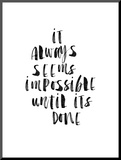 It Always Seems Impossible Until Its Done Mounted Print by Brett Wilson