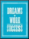 Dreams Work Success Mounted Print