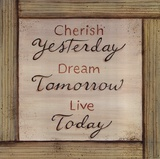 Cherish, Dream, Live Posters by Karen Gutowsky