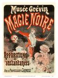 Black Magic (Magie Noire) - by Professor Carmelli - Instantaneous Apparitions Posters by Jules Chéret