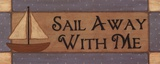 Sail Away With Me Prints by Sue Allemand