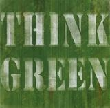 Think Green Kunstdrucke von Louise Carey