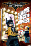 Lego Batman- Always Dress To Impress Plakater