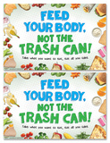 Feed Your Body, Not The Trash Can Poster Set Prints