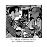 """Can I ask your advice about something you'd rather not know about me?"" - New Yorker Cartoon Stretched Canvas Print by William Haefeli"