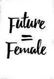 Future = Female BW Plakater